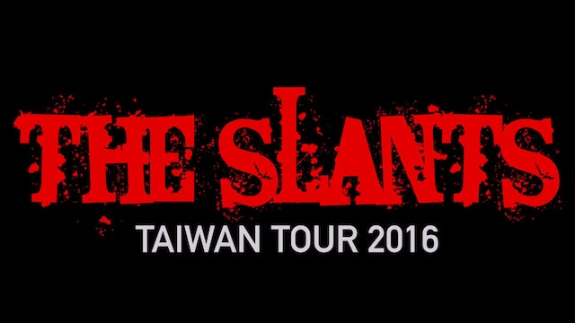 The Slants' Taiwan Tour 2016