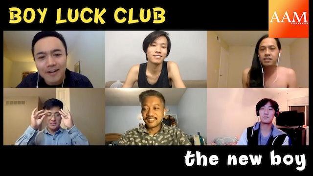 """The New Boy"" (Boy Luck Club Episode 101)"