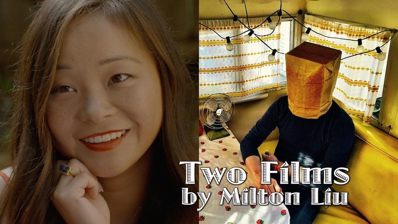 Two Films by Milton Liu