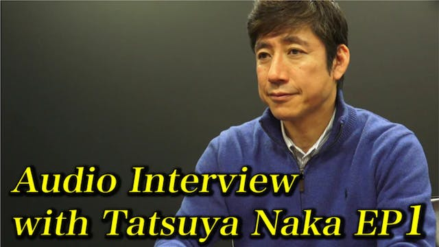 Audio Interview with Naka Sensei in English!