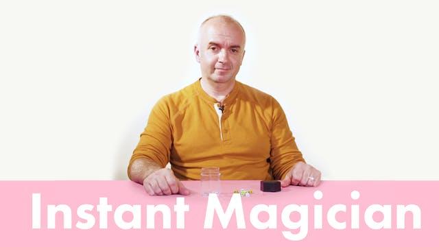 Instant Magician