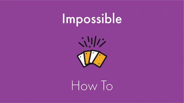 Impossible How To