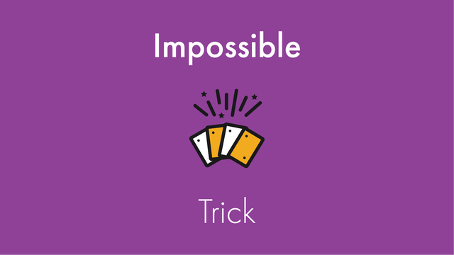 Impossible Trick