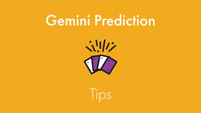 Gemini Prediction Tips