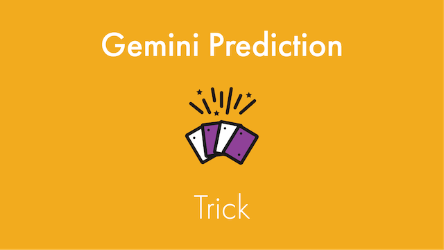 Gemini Prediction Trick