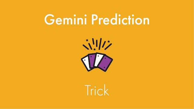 Gemini Prediction Trick