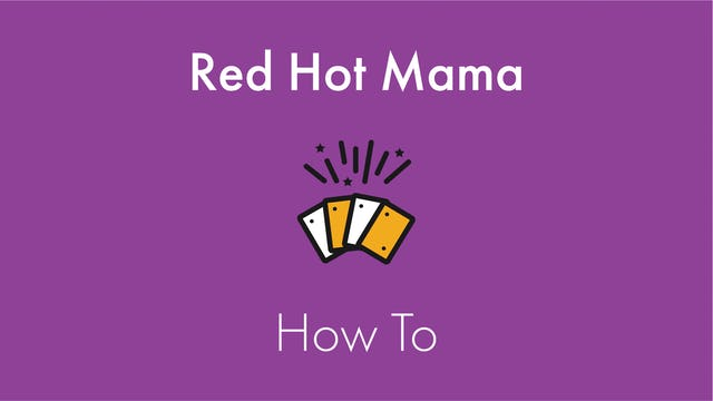 Red Hot Mama How To