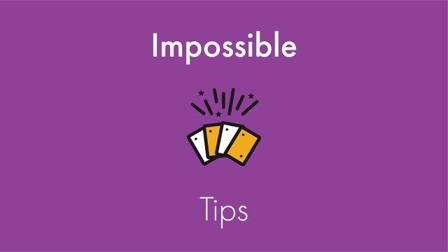Impossible Tips