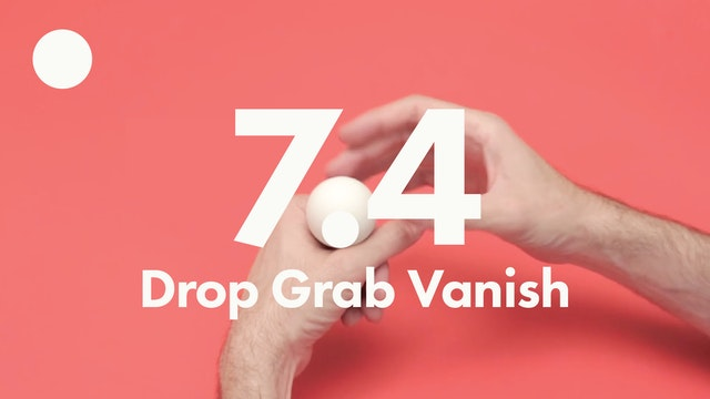 7.4 Ball drop grab vanish