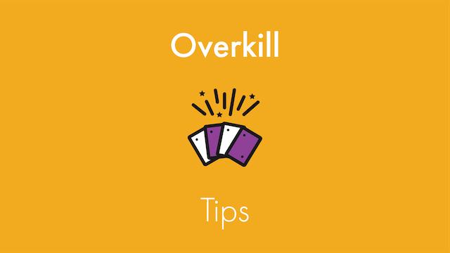 Overkill Tips