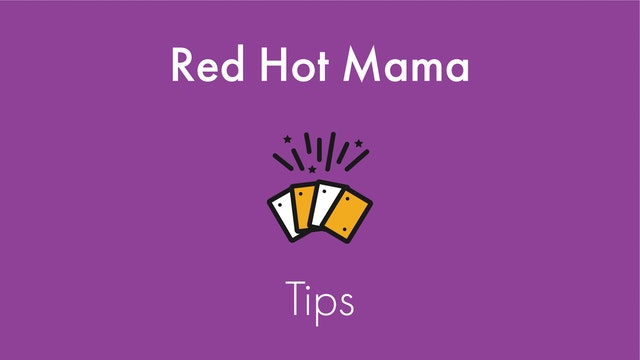 Red Hot Mama Tips