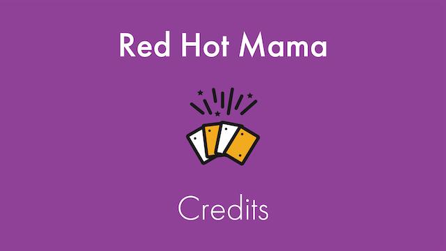 Red Hot Mama Credits