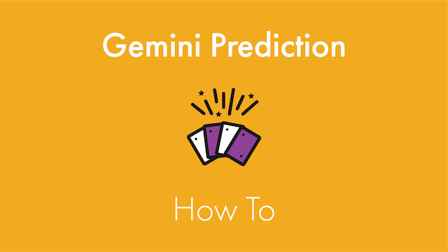 Gemini Prediction How To