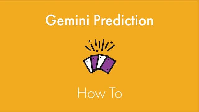 Gemini Prediction How To