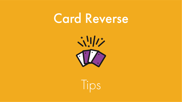 Card Reverse Tips