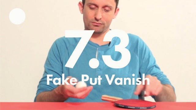 7.3 Balls fake put vanish