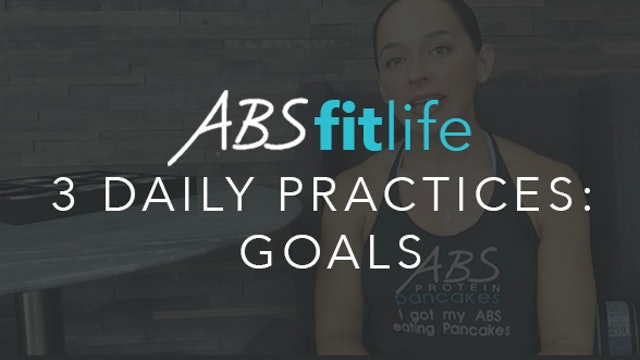 3 Daily Practices to Keep You On Track For Your Goals