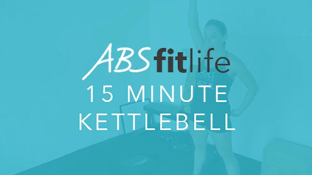 15 MInute Total Body KettleBell Circuit