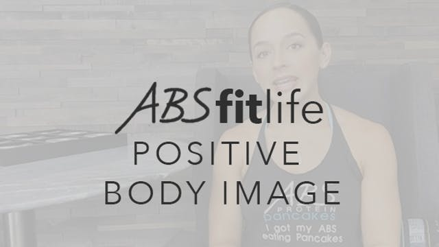 How To Create A Positive Body Image