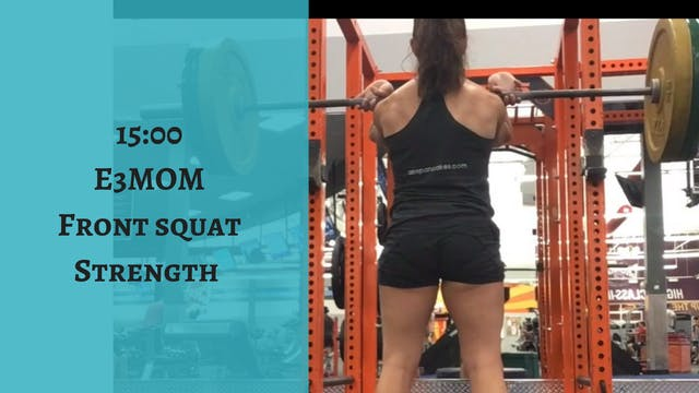 15 E3MOM Front Squat Strength