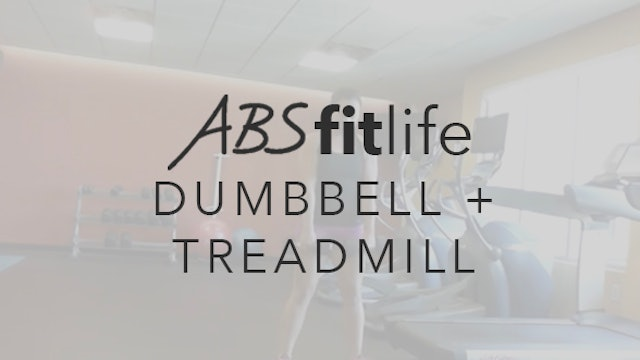 Quick Dumbbell & Treadmill Total Body Circuit