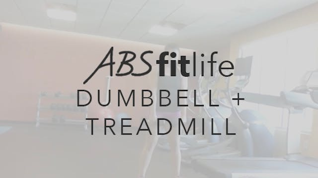 Quick Dumbbell & Treadmill Total Body...