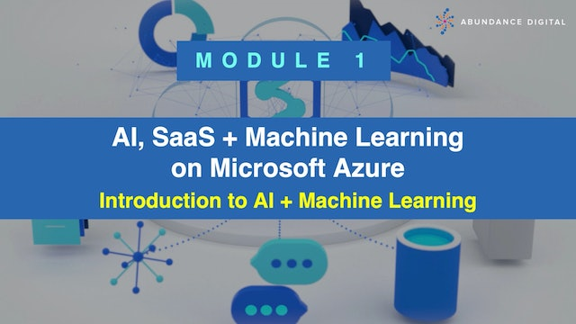 Microsoft Azure: Module 1 - Introduction to AI + Machine Learning