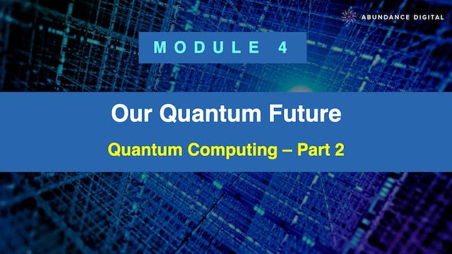 Our Quantum Future: Module 4 - Quantu...