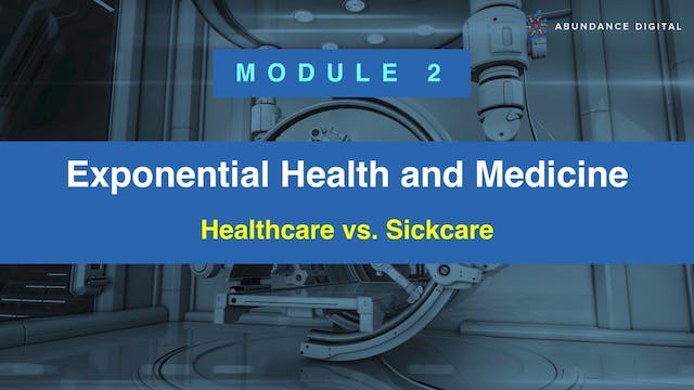 Module 2: Healthcare vs. Sickcare