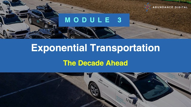 Exponential Transportation: Module 3 - The Decade Ahead