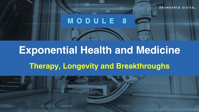 Module 8: Therapy, Longevity and Breakthroughs