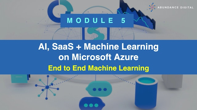 Microsoft Azure: Module 5 - End to End Machine Learning