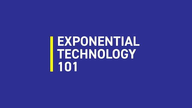 Exponential Technology 101