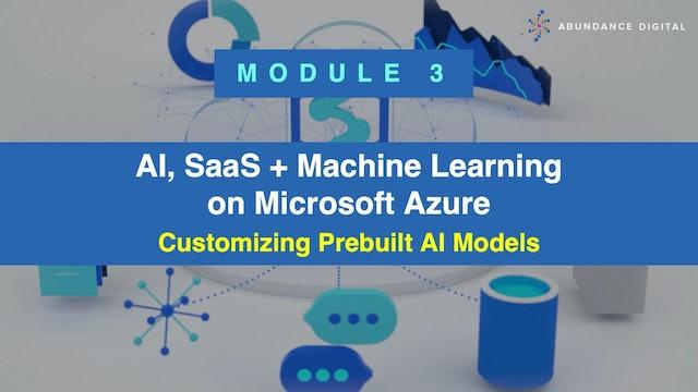 Microsoft Azure: Module 3 - Customizing Prebuilt AI Models