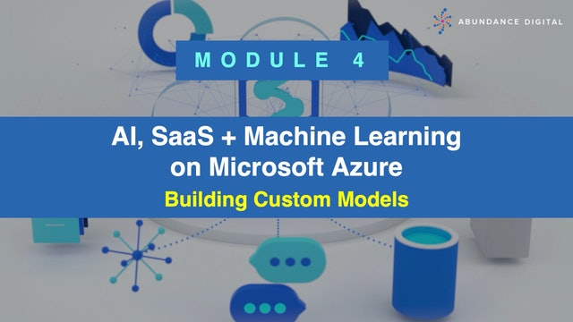 Microsoft Azure: Module 4 - Building Custom Models