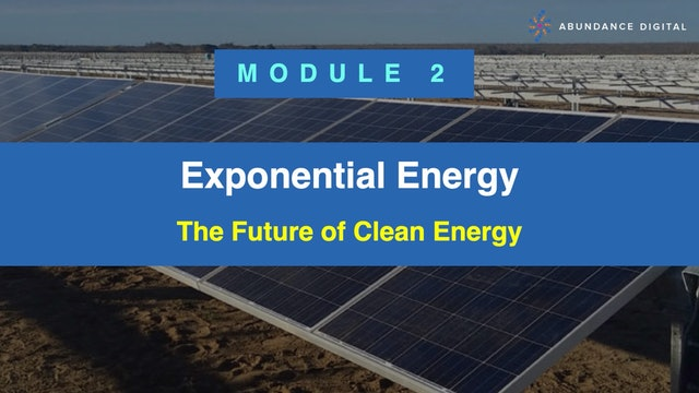 Exponential Energy Module 2 - The Future of Clean Energy