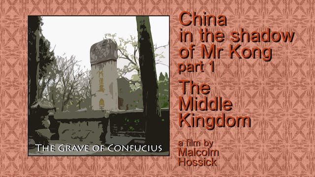 CHINA IN THE SHADOW OF MR KONG pt1 Middle KIngdom