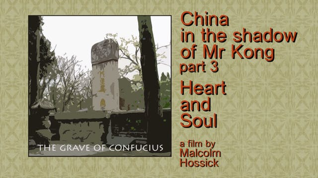 CHINA IN THE SHADOW OF MR KONG pt 3 Heart & Soul