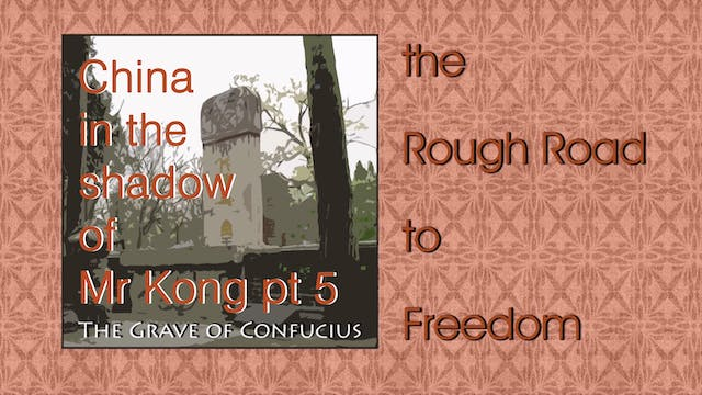 CHINA IN THE SHADOW OF MR KONG Part 5
