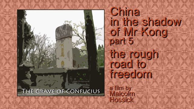 CHINA IN THE SHADOW OF MR KONG pt5 - to Freedom