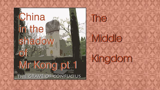 CHINA IN THE SHADOW OF MR KONG Part 1