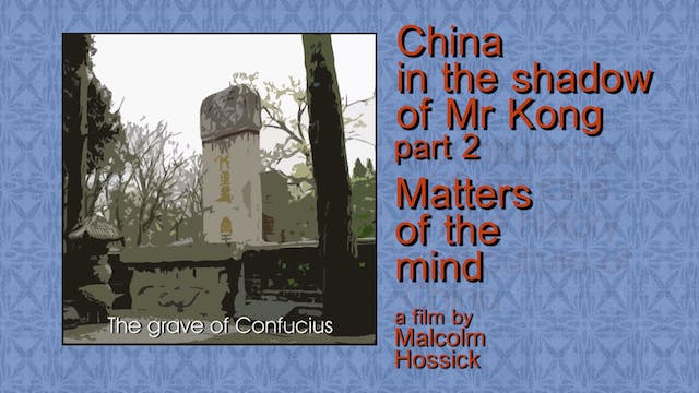 CHINA IN THE SHADOW OF MR KONG pt2 - of the Mind