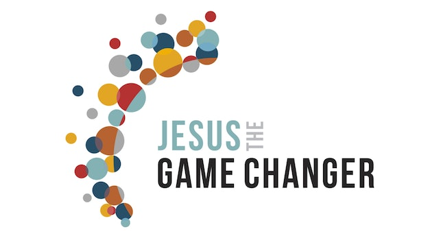 Jesus the Game Changer S1