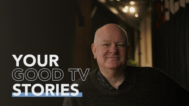 Your Good TV Stories