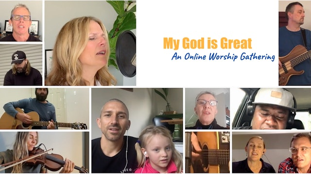 My God is Great - An Online Worship Gathering