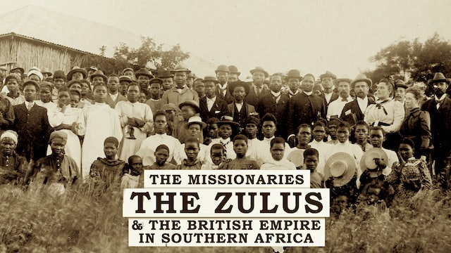 The Missionaries: The Zulus