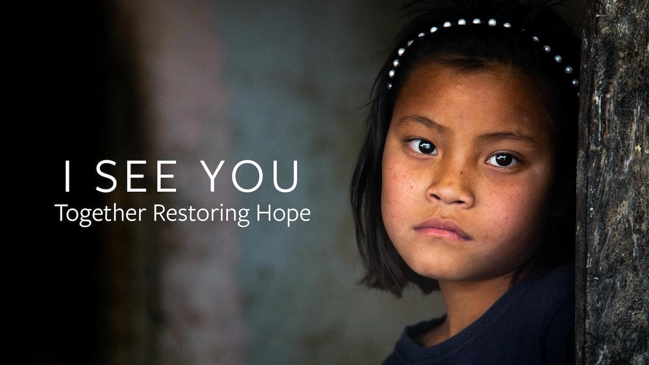 I See You: Together Restoring Hope