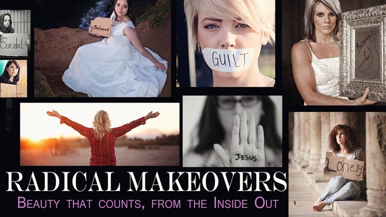 Radical Makeovers