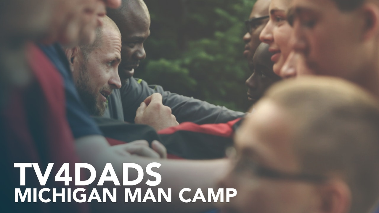 TV4DADS: Michigan Man Camp