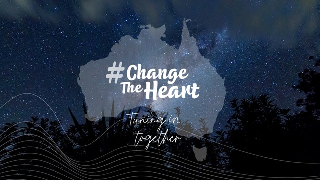 Change the Heart - Tuning in Together